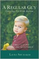 A Regular Guy Growing up with Autism by Laura Shumaker: Book Cover
