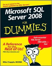 "Mike Chapple,  ""Microsoft SQL Server 2008 For Dummies "" For Dummies ISBN..."