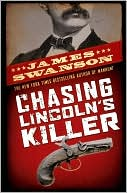 Chasing Lincoln's Killer: The Search for John Wilkes Booth