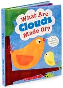 What Are Clouds Made Of? And Other Questions About The World Around Us by Geraldine Taylor: Book Cover