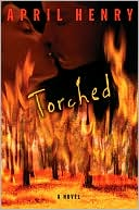 Torched by April Henry: Book Cover