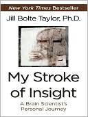 My Stroke of Insight by Jill Bolte Taylor: Book Cover