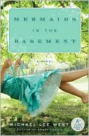 Mermaids in the Basement by Michael Lee West: Book Cover