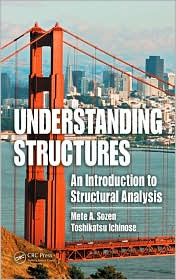 Understanding Sructures: <br> An Introduction to Structural Analysis