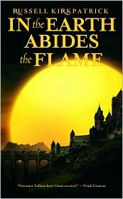 In the Earth Abides the Flame (Fire of Heaven Series #2) by Russell Kirkpatrick: Book Cover