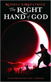 The Right Hand of God (Fire of Heaven Series #3) by Russell Kirkpatrick: Book Cover