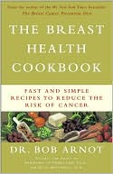 The Breast Health Cookbook by Bob Arnot: Book Cover