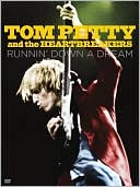 Tom Petty and the Heartbreakers: Runnin' Down a Dream with Tom Petty