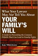 download What Your Lawyer May Not Tell You about Your Family's Will : A Guide to Preventing the Common Pitfalls That Can Lead to Family Fights book