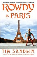 Rowdy in Paris by Tim Sandlin: Book Cover