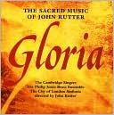 Gloria: The Sacred Music of John Rutter by John Rutter: CD Cover