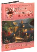 Mother's Memories to Her Child - A Journal of Faith and Love by Nelson, Thomas, Inc.: Product Image
