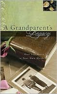 A Grandparent's Legacy: Your Life Story in Your Own Words by Nelson, Thomas, Inc.: Product Image