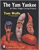 download The Yam Yankee and Other Veggie Carving Projects book