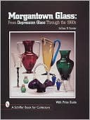 download Morgantown Glass : From Depression Glass Through the 1960s book