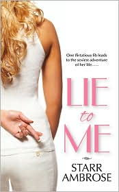 Lie to Me by Starr Ambrose: Book Cover