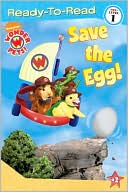 Save the Egg! (Wonder Pets! Ready-to-Read Series) by Billy Lopez: Book Cover