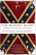 The Bloody Shirt by Stephen Budiansky: Book Cover