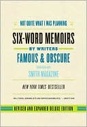 download Not Quite What I Was Planning : Six-Word Memoirs by Writers Famous and Obscure book