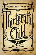 Thirteenth Child (Frontier Magic Series #1) by Patricia C. Wrede: Book Cover