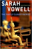 The Partly Cloudy Patriot by Sarah Vowell: Book Cover
