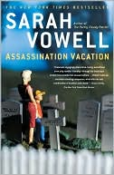 Assassination Vacation by Sarah Vowell: Book Cover