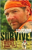 Survive! by Les Stroud: Book Cover