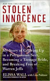 Stolen Innocence: My Story of Growing Up in a Polygamous Sect, Becoming a Teenage Bride, and Breaking Free of Warren Jeffs by Elissa Wall: Book Cover
