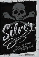download Silver : My Own Tale As Written by Me with a Goodly Amount of Murder book