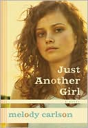 Just Another Girl by Melody Carlson: Book Cover