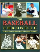 download The Baseball Chronicle : Year-By-Year History of Major League Baseball book