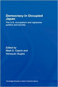 BARNES & NOBLE | Democracy In Occupied Japan by Mark Caprio ...