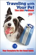 Traveling with Your Pet, 11th Edition by AAA Publishing: Book Cover