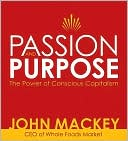 Passion and Purpose by John Mackey: CD Audiobook Cover