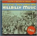Dim Lights, Thick Smoke and Hillbilly Music: 1947: CD Cover