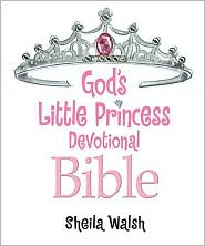 God's Little Princess Devotional Bible: Bible Storybook by Sheila Walsh: Book Cover