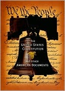 The United States Constitution and Other American Documents by Fall River Press: Book Cover