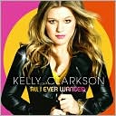 All I Ever Wanted by Kelly Clarkson: CD Cover