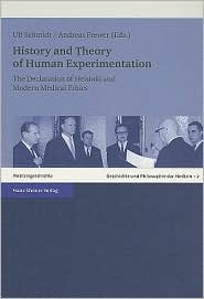 history and theory of human experimentation  the declaration of helsinki and