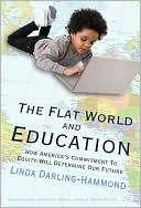 The Flat World and Education by Linda Darling-Hammond: Book Cover