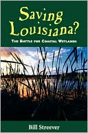 Saving Louisiana? by Bill Streever: Book Cover