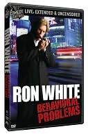 Ron White: Behavioral Problems with Ron White