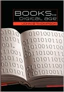 download Books in the Digital Age : The Transformation of Academic and Higher Education Publishing in Britain and the United States book