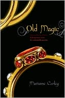 Old Magic by Marianne Curley: Book Cover