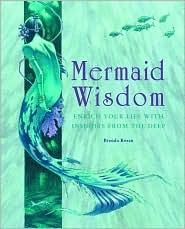 Mermaid Wisdom: Enrich Your Life with Insights from the Deep by Brenda Rosen: Book Cover