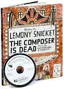 The Composer Is Dead by Lemony Snicket: Book Cover