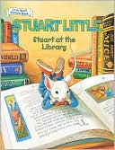 Stuart Little at the Library (An I Can Read Picture Book) by Susan Hill: Book Cover