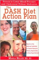 The DASH Diet Action Plan Based on the National Institutes of Health Research, Dietary Approaches to Stop Hypertension by Marla Heller: Book Cover