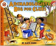 Archaeologists Dig for Clues by Kate Duke: Book Cover