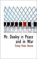 download Mr. Dooley in Peace and in War book